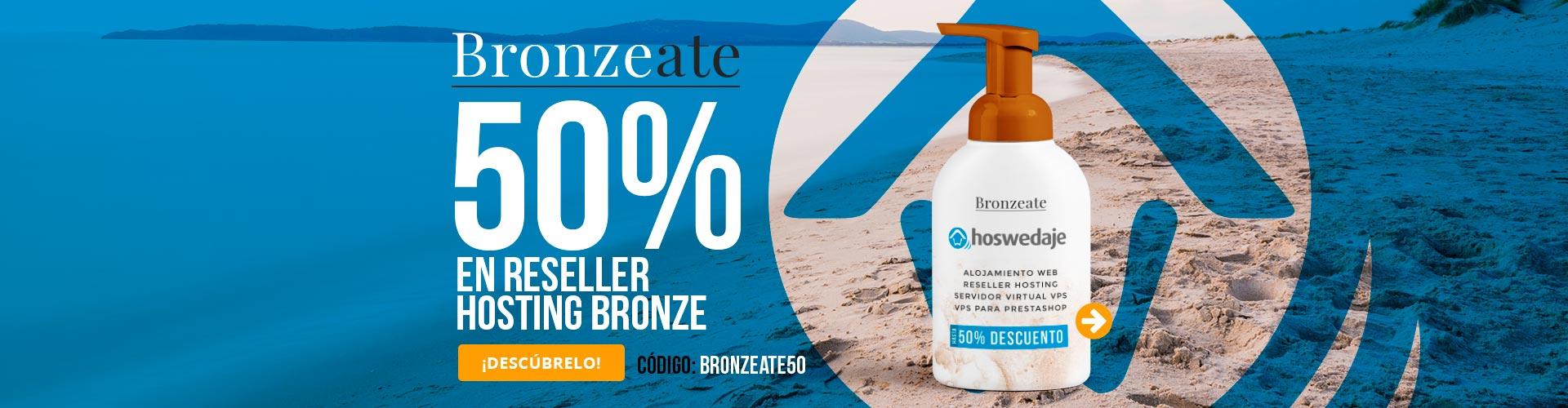Bronzeate! 50% de descuento en Reseller Bronze
