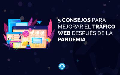 5 consejos para mejorar el tráfico web después de la pandemia