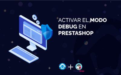 Activar el modo debug en PrestaShop