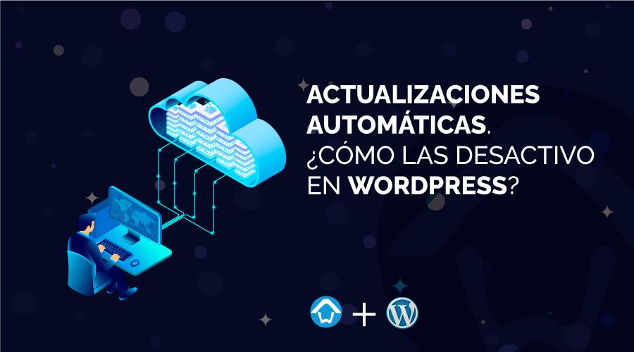 desactivar actualizaciones automáticas WordPress
