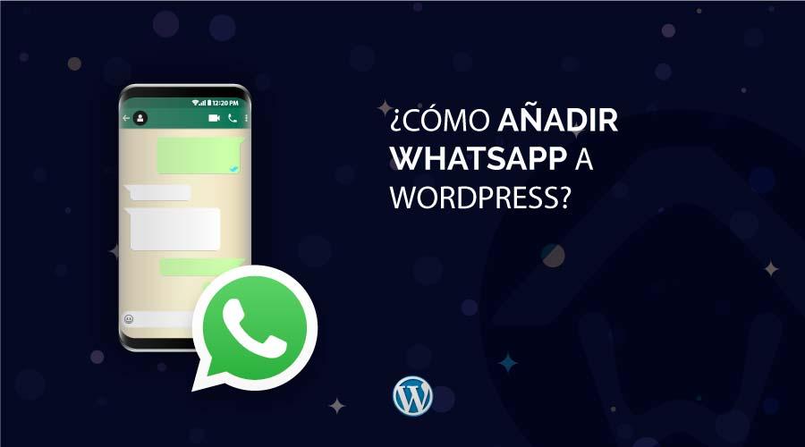 ¿Cómo añadir WhatsApp a WordPress?