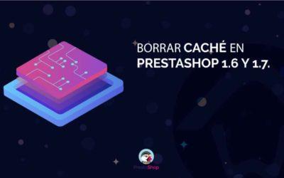 Borrar caché en PrestaShop 1.6 y 1.7