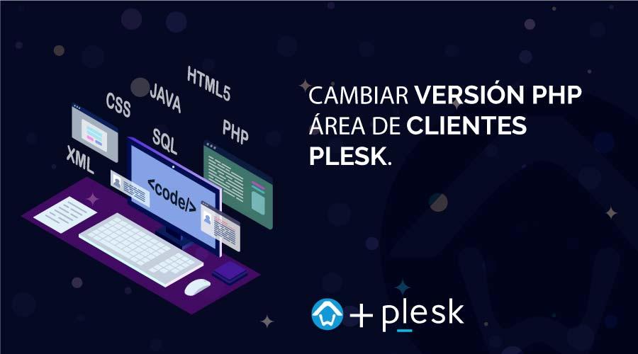 Cambiar Versión PHP en Panel Plesk - Hoswedaje