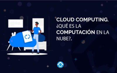 Cloud Computing. ¿Qué es la computación en la nube?