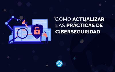 Cómo actualizar las prácticas de ciberseguridad