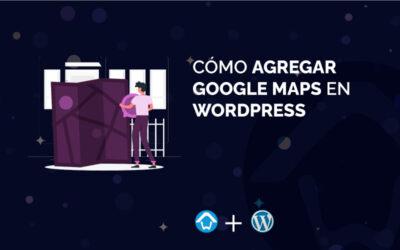 Cómo agregar Google Maps en WordPress