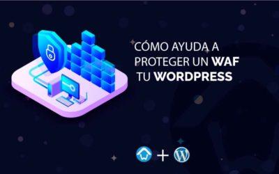 ¿Cómo ayuda a proteger un WAF tu WordPress?