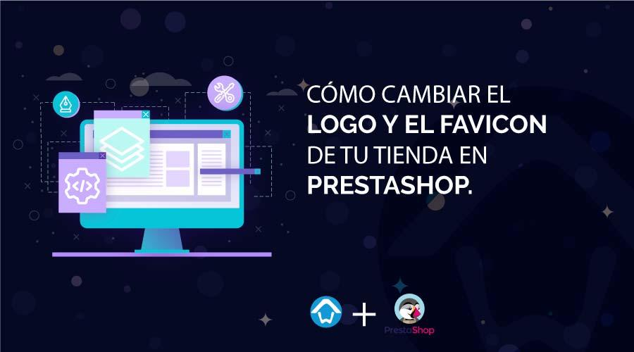 Como cambiar el Logo y el Favicon de tu tienda en PrestaShop