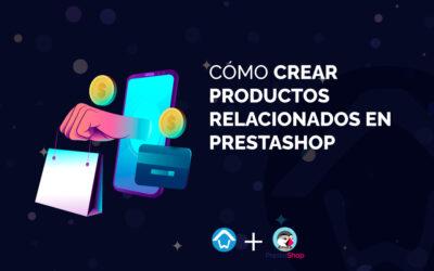 Cómo crear productos relacionados en PrestaShop