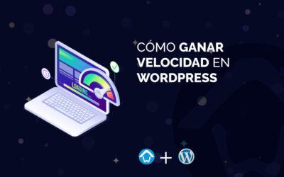 Cómo ganar velocidad en WordPress
