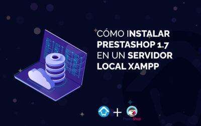 Cómo instalar PrestaShop 1.7 en un servidor local Xampp
