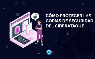 Cómo proteger las copias de seguridad del ciberataque