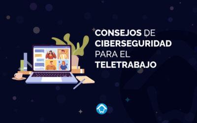 Consejos de ciberseguridad para el teletrabajo