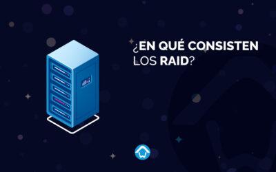 ¿En qué consisten los RAID?