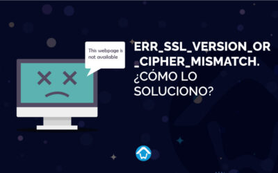 ERR_SSL_VERSION_OR_CIPHER_MISMATCH. ¿Cómo lo soluciono?