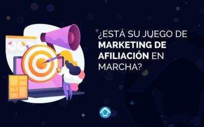 ¿Está su juego de marketing de afiliación en marcha?