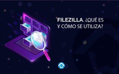 FileZilla. ¿Qué es y cómo se utiliza?