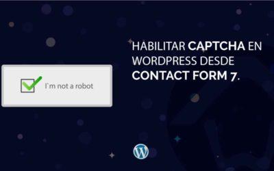 Habilitar Captcha en WordPress desde Contact form 7