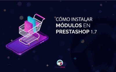 Cómo instalar módulos en PrestaShop 1.7