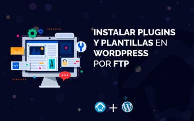 Instalar plugins y plantillas en WordPress por FTP