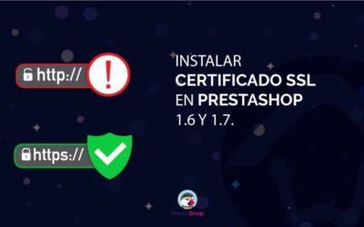 Instalar Certificado SSL en PrestaShop 1.6 y 1.7