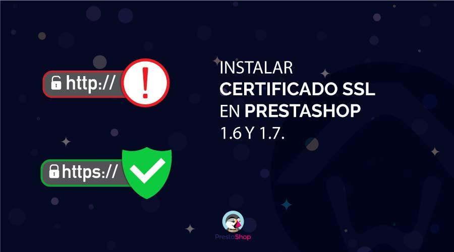 Instalar Certificado SSL PrestaShop 1.6 y 1.7
