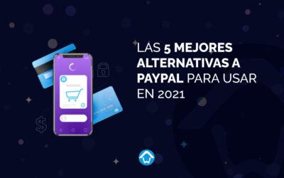 Las 5 mejores alternativas a PayPal para usar en 2021