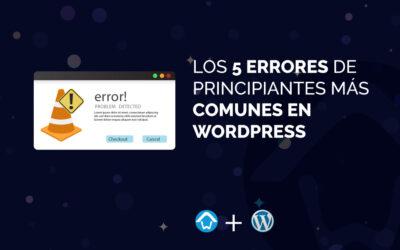 Los 5 errores de principiantes más comunes en WordPress