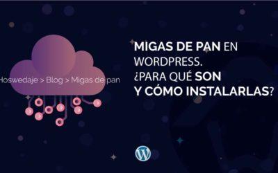 Migas de pan en WordPress. ¿Para qué son y cómo instalarlas?