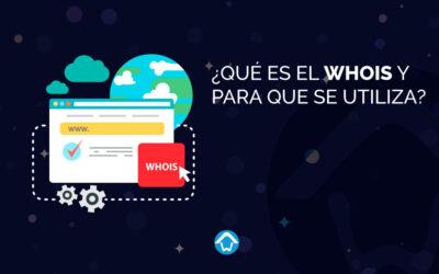 ¿Qué es el WHOIS y para que se utiliza?