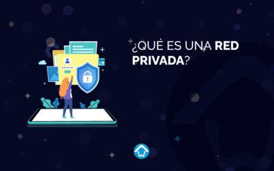¿Qué es una red privada?