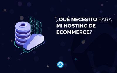 ¿Qué necesito para mi Hosting de eCommerce?