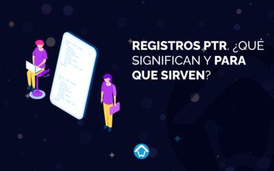 Registros PTR. ¿Qué significan y para que sirven?