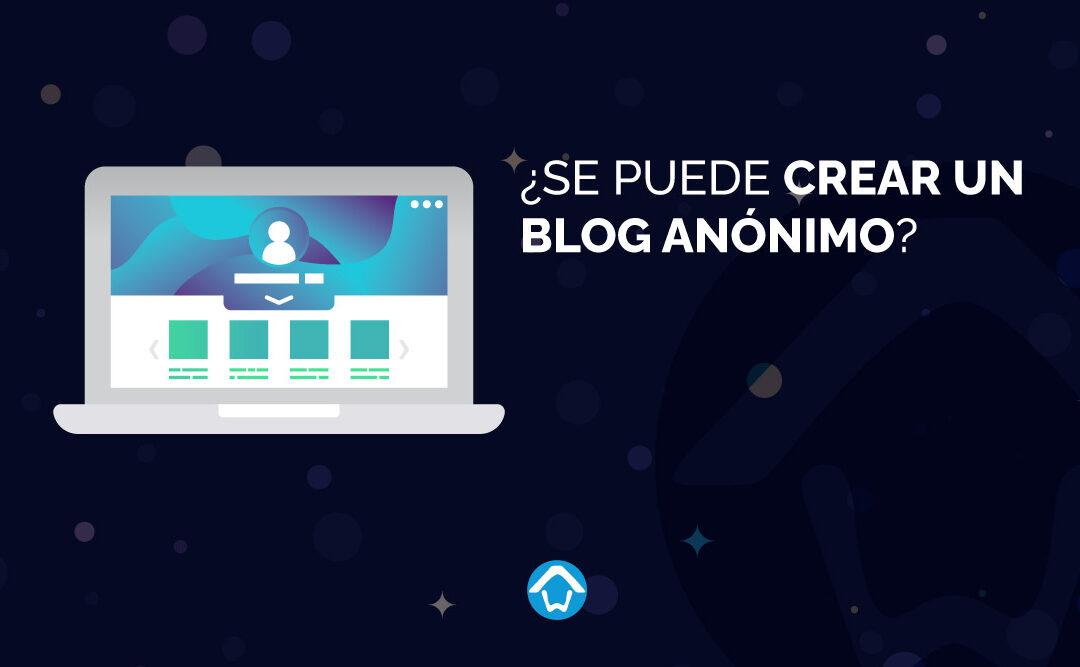 crear un blog anónimo