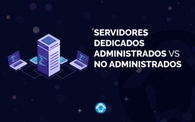Servidores dedicados administrados vs no administrados
