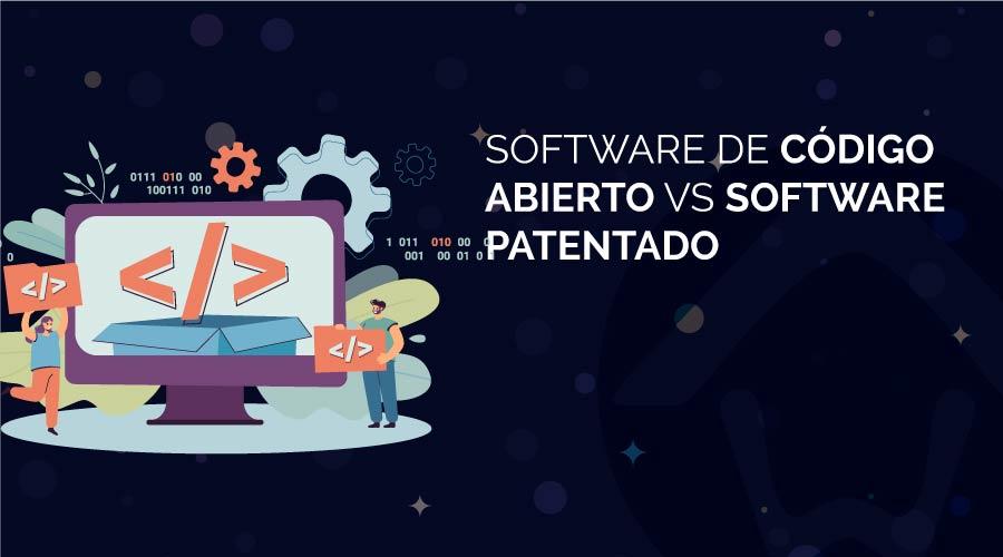 Software de código abierto vs software patentado