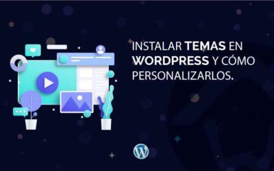 Instalar temas en WordPress y cómo personalizarlos