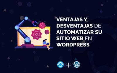 Ventajas y desventajas de automatizar su sitio web en WordPress