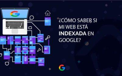 Cómo saber si mi web está indexada en Google
